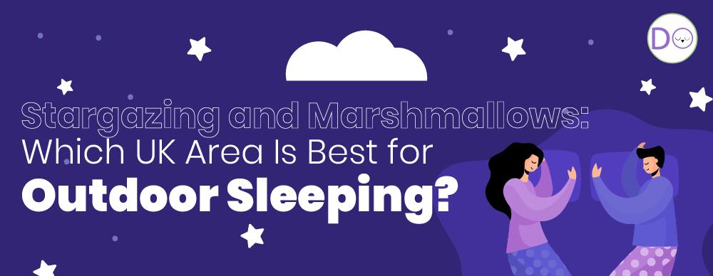 Best areas for outdoor sleeping (UK)